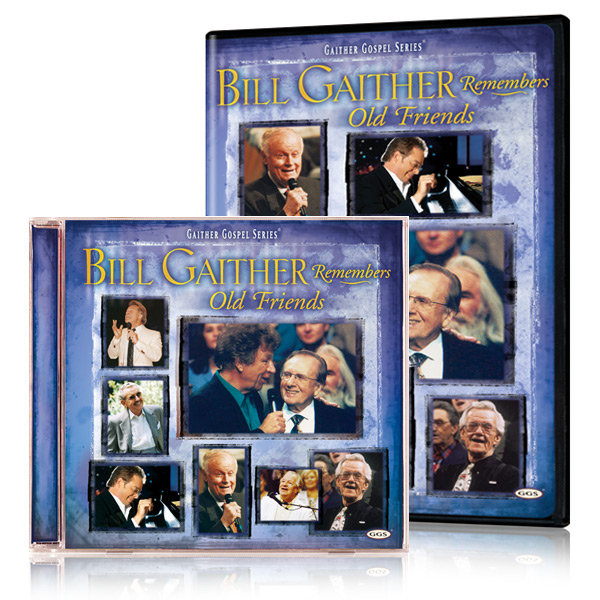 Bill Gaither Remembers Old Friends DVD & CD