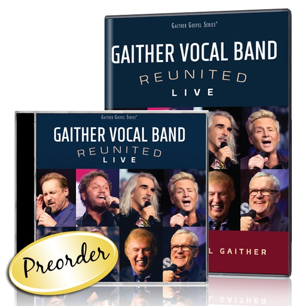 Gaither Vocal Band: Reunited LIVE DVD & CD