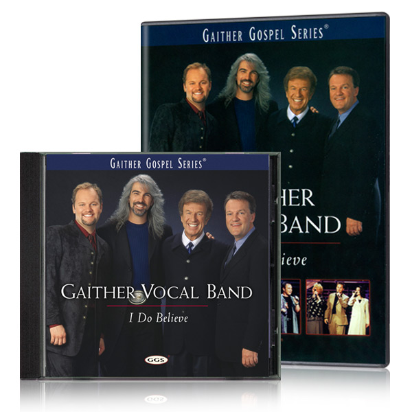 Gaither Vocal Band: I Do Believe DVD & CD