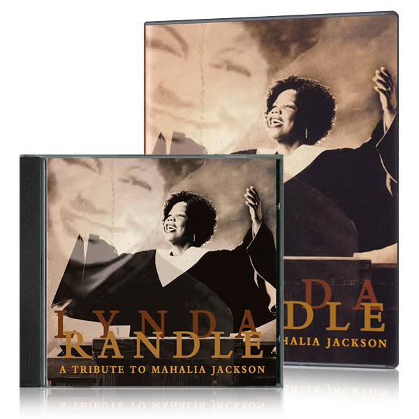 Lynda Randle: A Tribute To Mahalia Jackson DVD & CD
