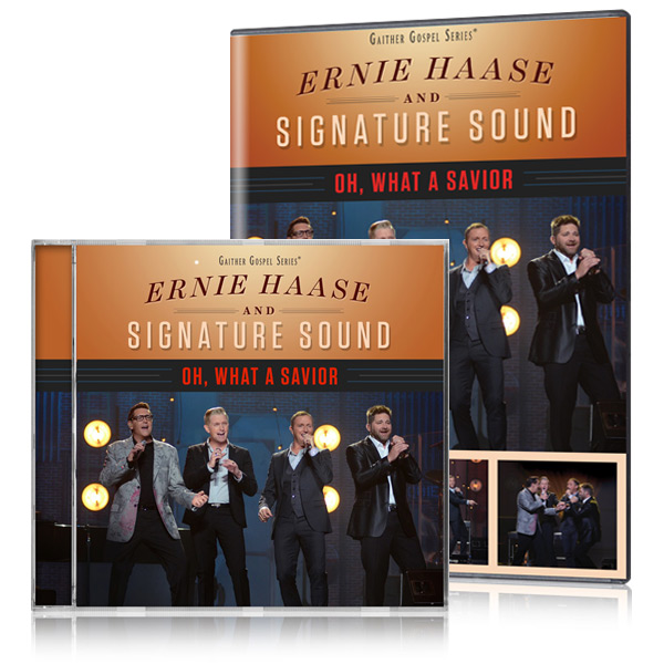 Ernie Haase And Signature Sound: Oh, What A Savior DVD & CD