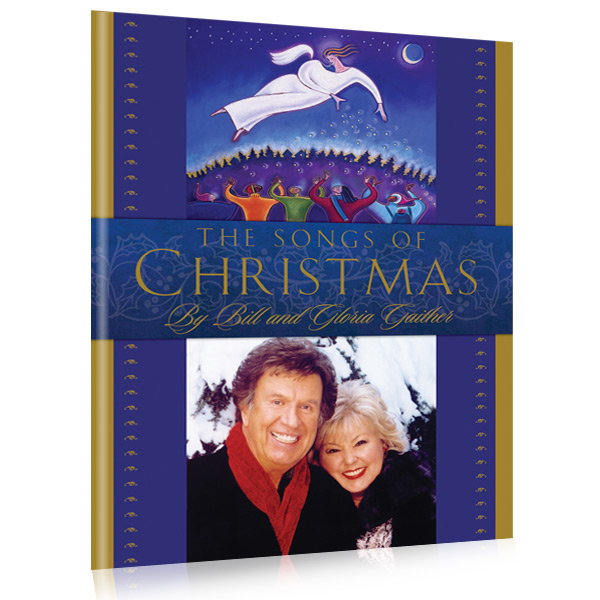 The Songs Of Christmas by Bill & Gloria Gaither - Songbook