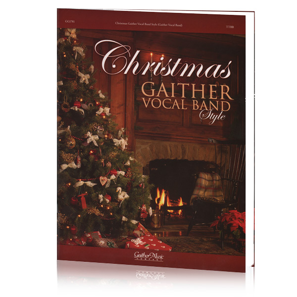 GVB: Christmas Gaither Vocal Band Style Songbook