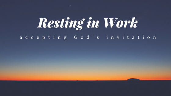 Accepting God's Invitation to Rest