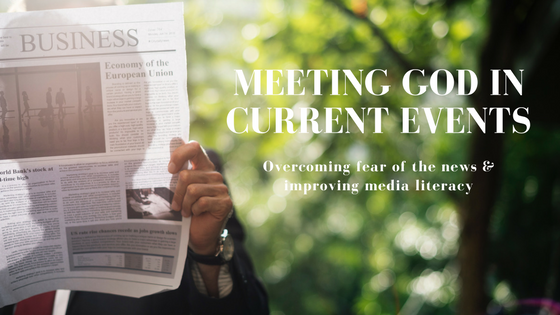 Meeting God in Current Events