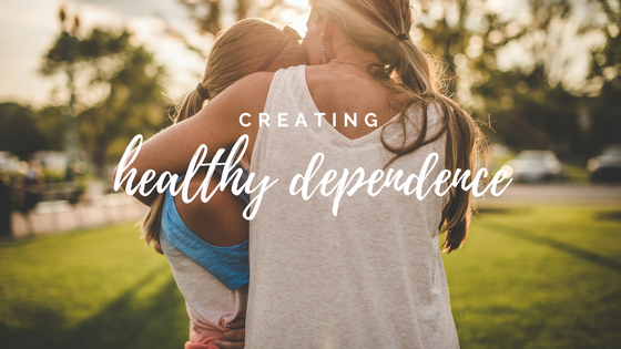 Creating Healthy Dependence
