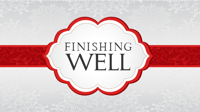 Finishing Well: Introduction & Illness