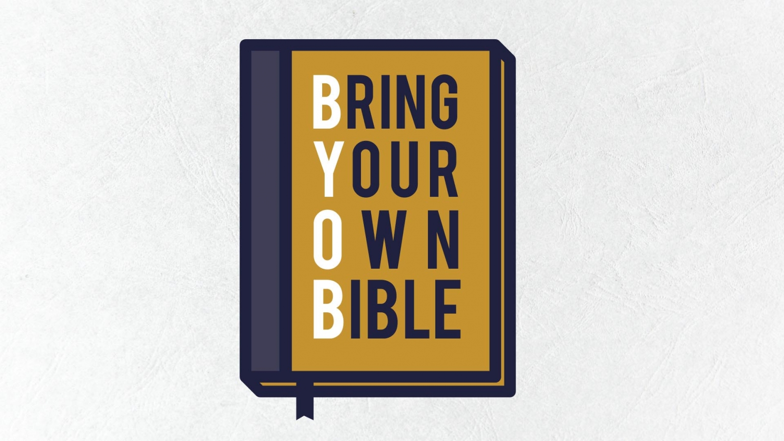 BYOB: Bring Your Own Bible