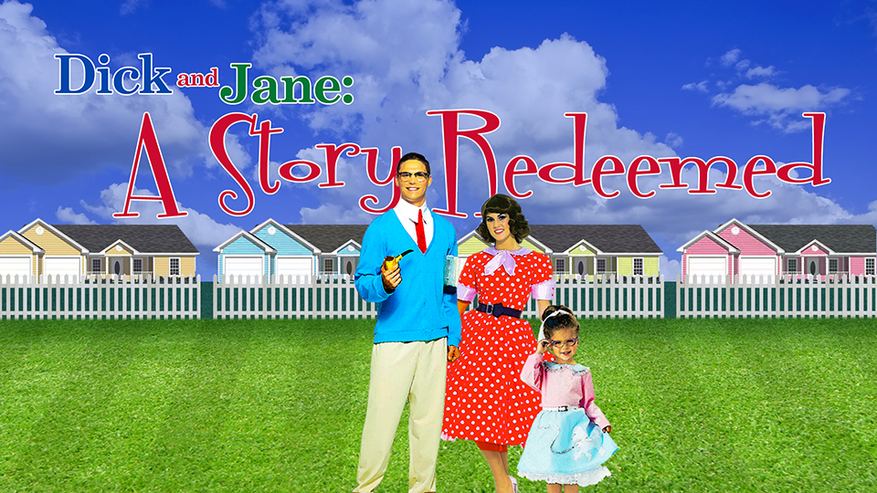 Dick & Jane: A Story Redeemed