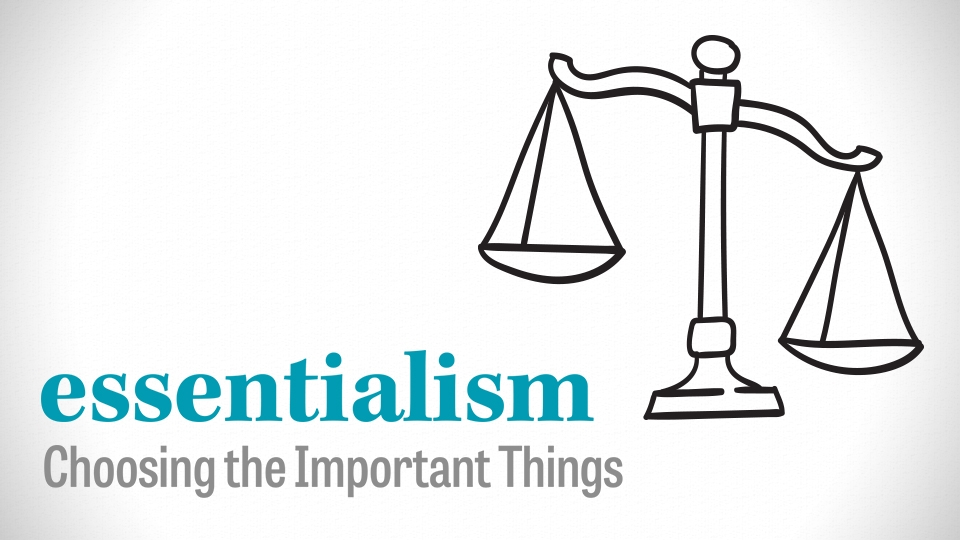 Essentialism: Choosing the Important Things