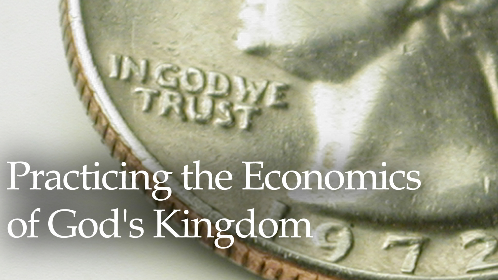 Practicing the Economics of God's Kingdom