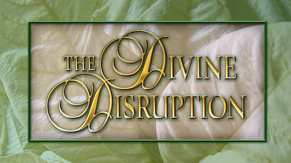 The Divine Disruption