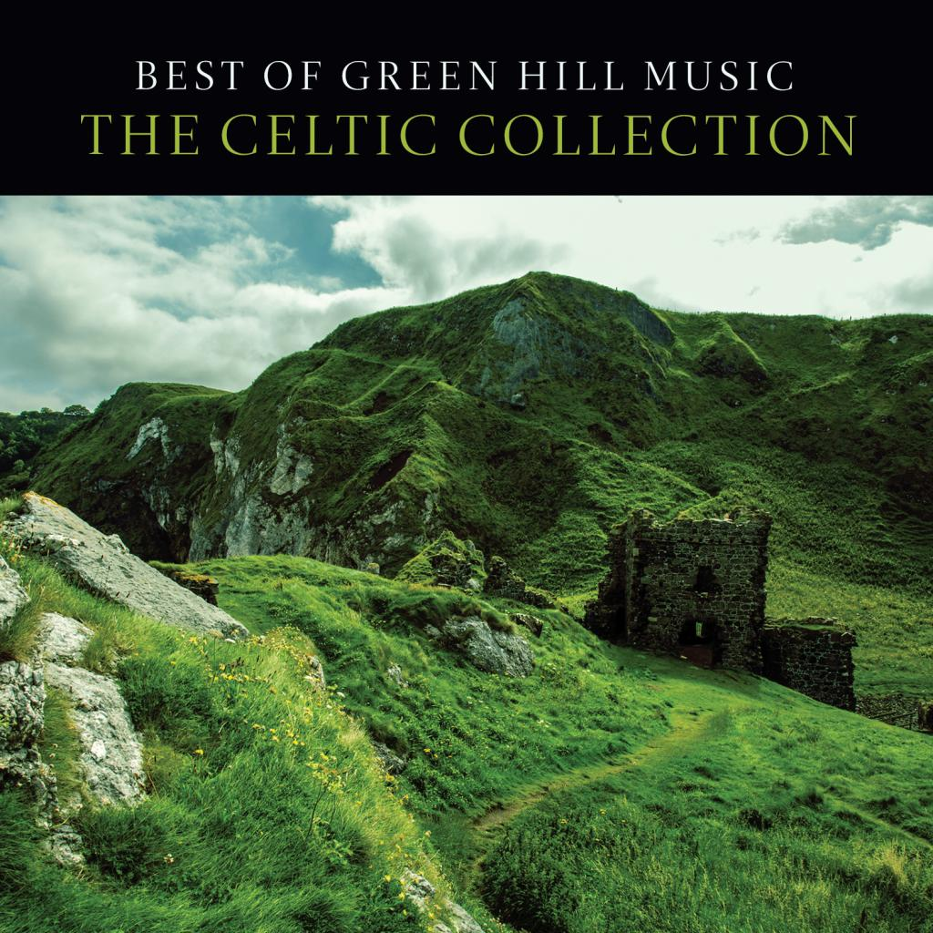 BEST OF GREEN HILL MUSIC: THE CELTIC COLLECTION