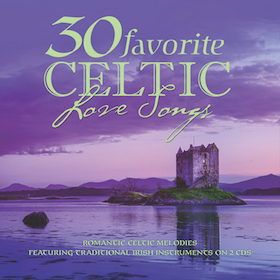 30 FAVORITE CELTIC LOVE SONGS - 2 CDS