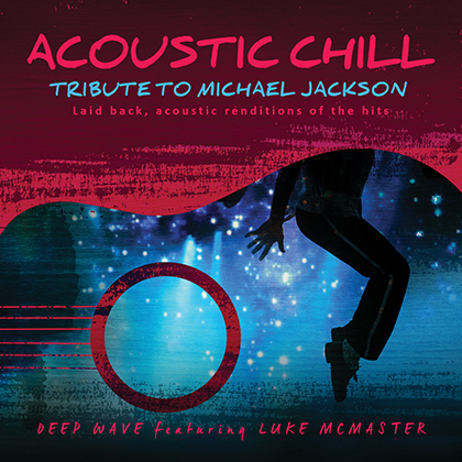 ACOUSTIC CHILL: TRIBUTE TO MICHAEL JACKSON