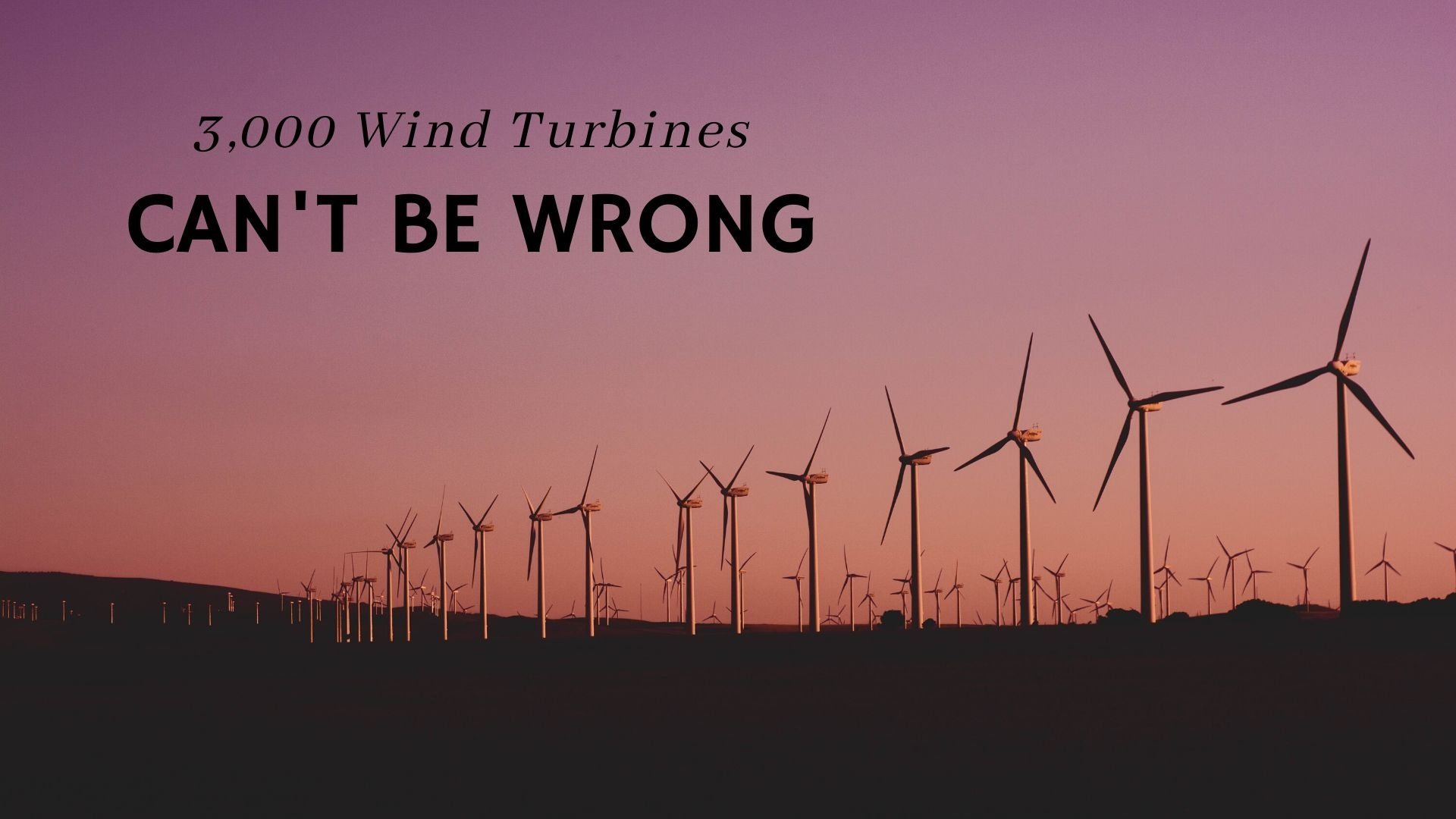 Sunday February 9, 2020 3,000 Wind Turbines Can't Be Wrong - Pastor Anthony Cox