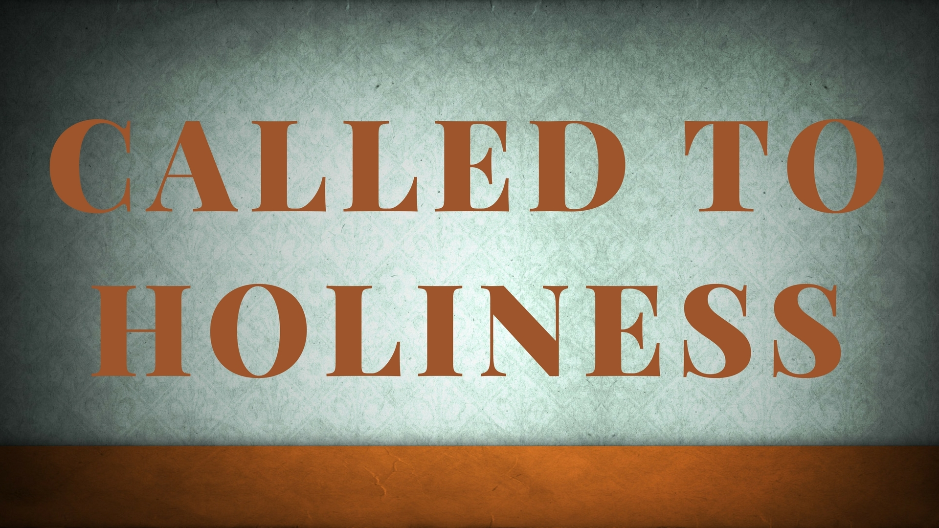 Called To Holiness