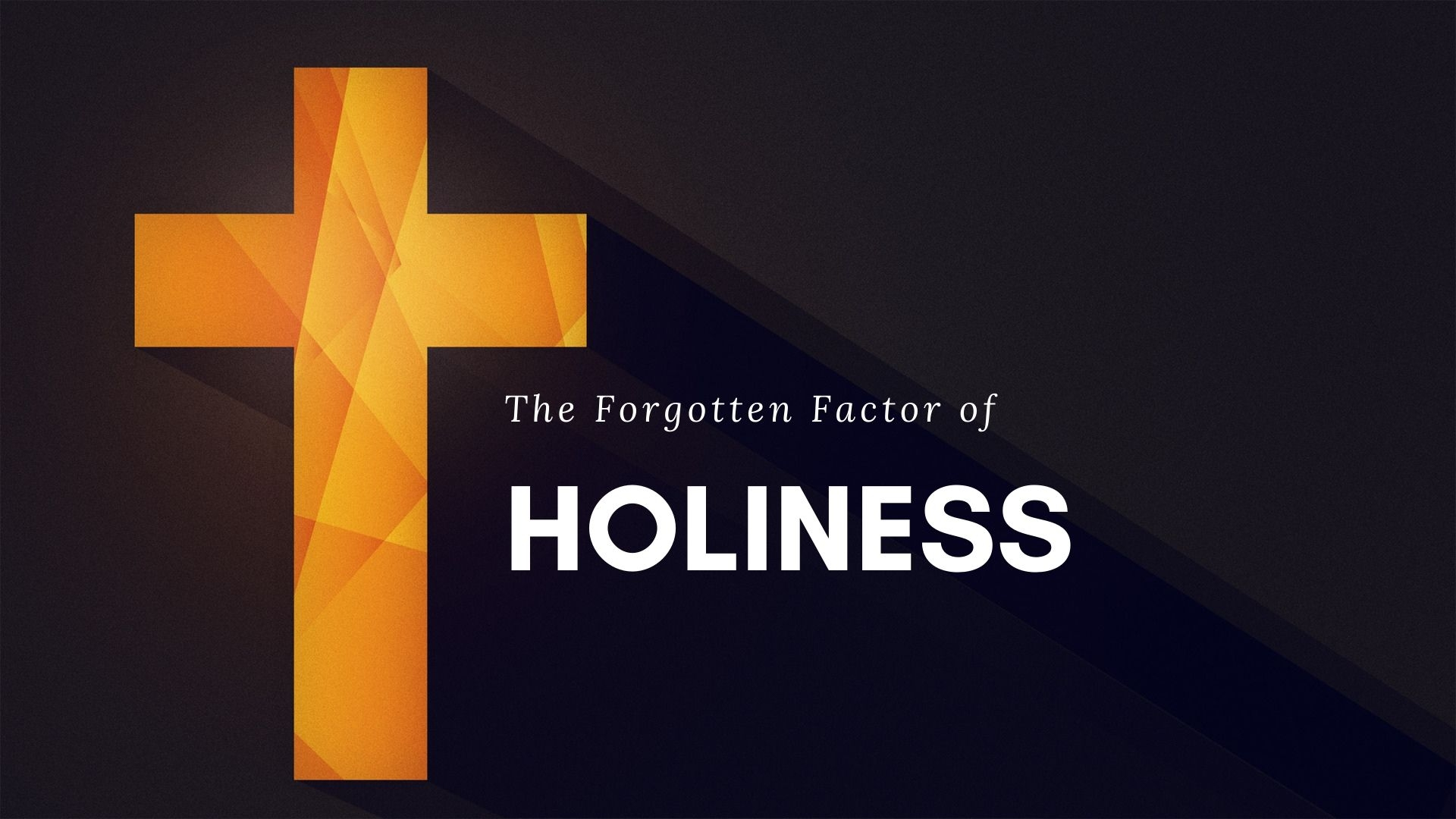 Thursday March 12, 2020 The Forgotten Factor Of Holiness - Bro. Ron Kent