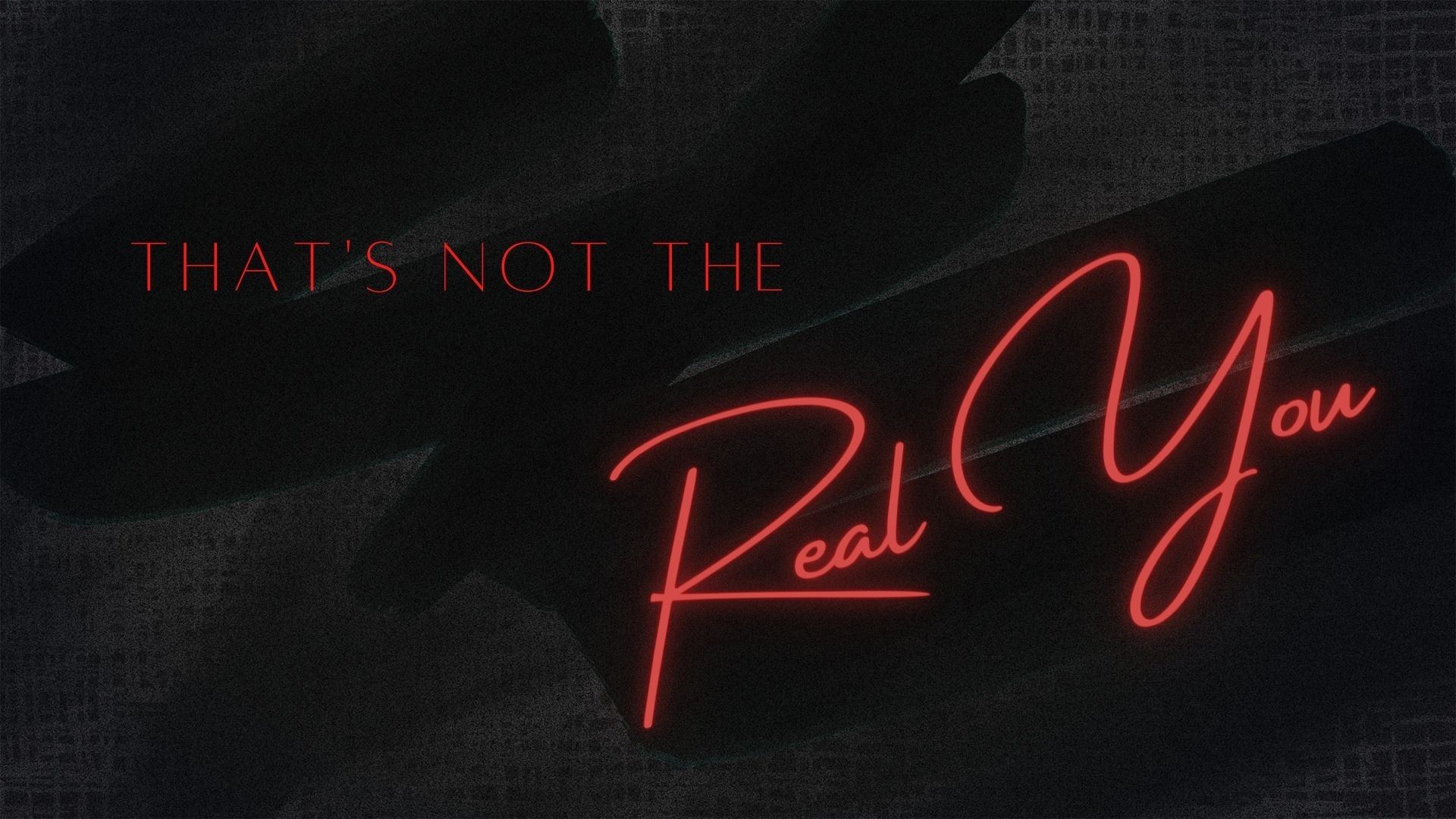 Sunday April 18, 2021 That's Not The Real You - Pastor Anthony Cox