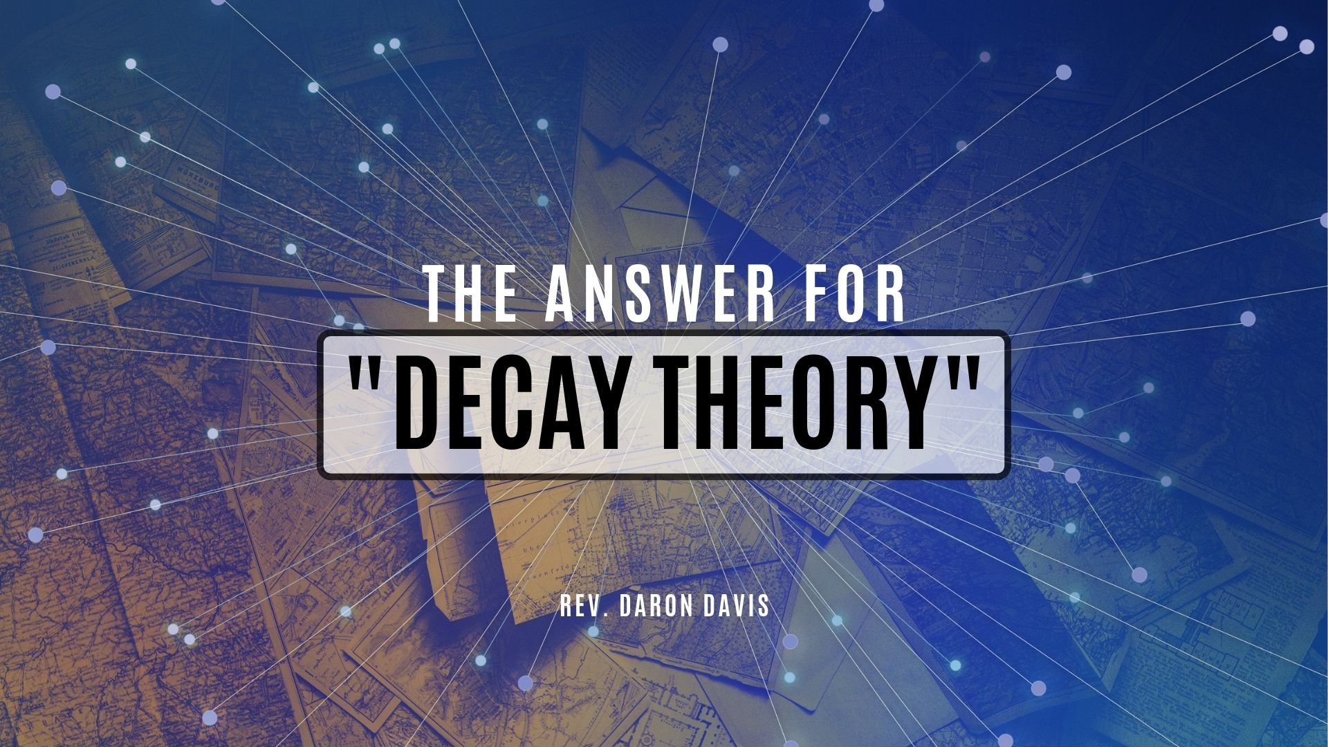 Sunday July 7, 2019 The Answer To Decay Theory - Rev. Daron Davis