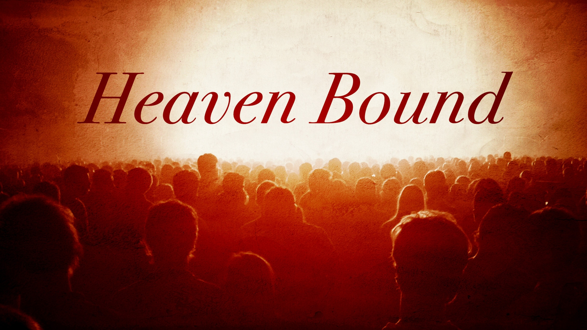 Sunday March 29, 2020 Heaven Bound - Pastor Anthony Cox