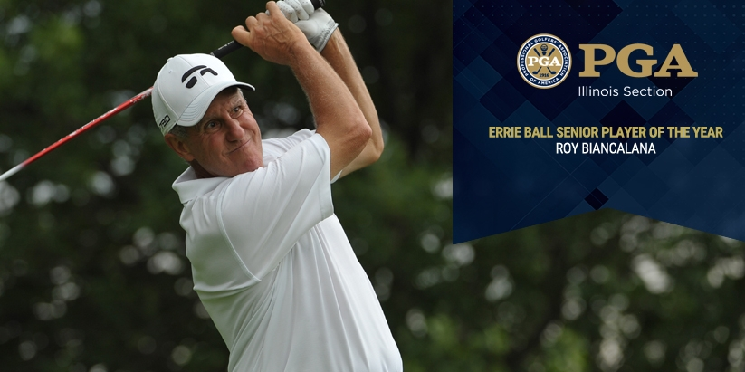 ROY BIANCALANA WINS ILLINOIS PGA  ERRIE BALL SENIOR PLAYER OF THE YEAR AWARD