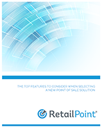 The Top Features To Consider When Selecting a New Point of Sale Solution