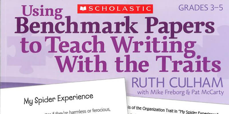 Using Benchmark Papers to Teach Writing with the Traits