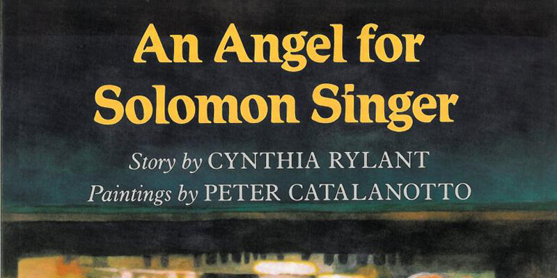 Six Traits Mentor Texts Trait of Organization An Angel for Solomon Singer