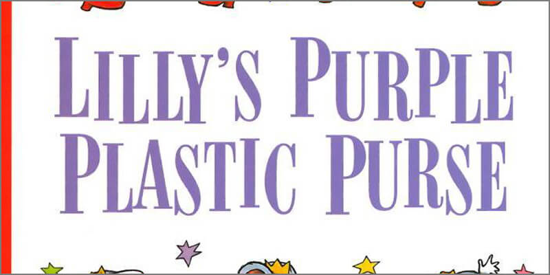 Six Traits Introduction Mentor Text Trait of Voice Lilly's Purple Plastic Purse