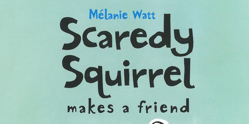 Six Traits Mentor Text Labeling Scaredy Squirrel Makes a Friend