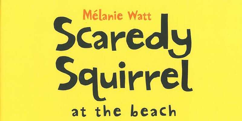 Six Traits Mentor Text List-Writing Scaredy Squirrel at the Beach