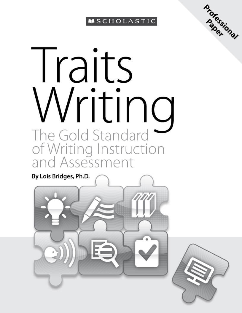 Traits Writing: The Gold Standard of Writing Instruction and Assessment written by Lois Bridges, PhD