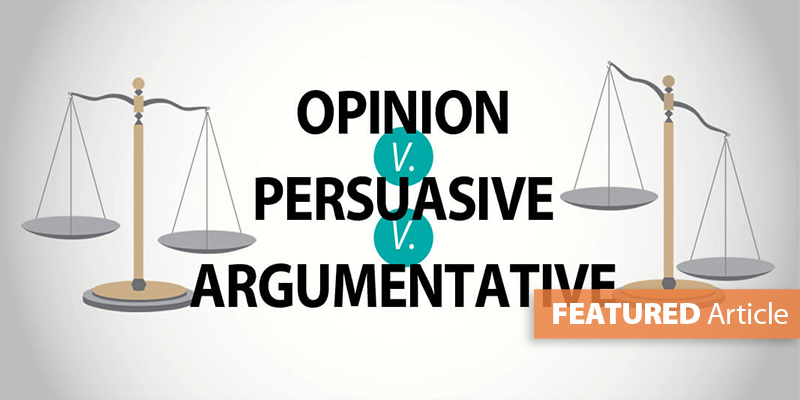 Argumentative v. Persuasive Writing