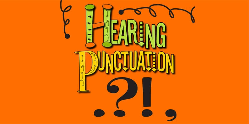 Hearing Punctuation for Writing