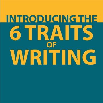 FAQ: Introducing the 6 Traits of Writing