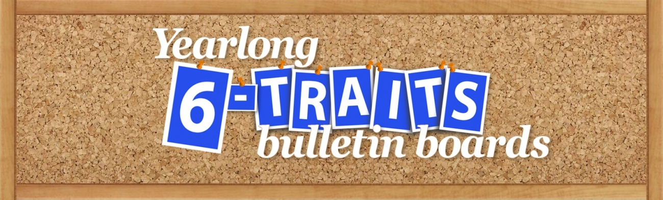 6 Traits of Writing Yearlong Bulletin Boards