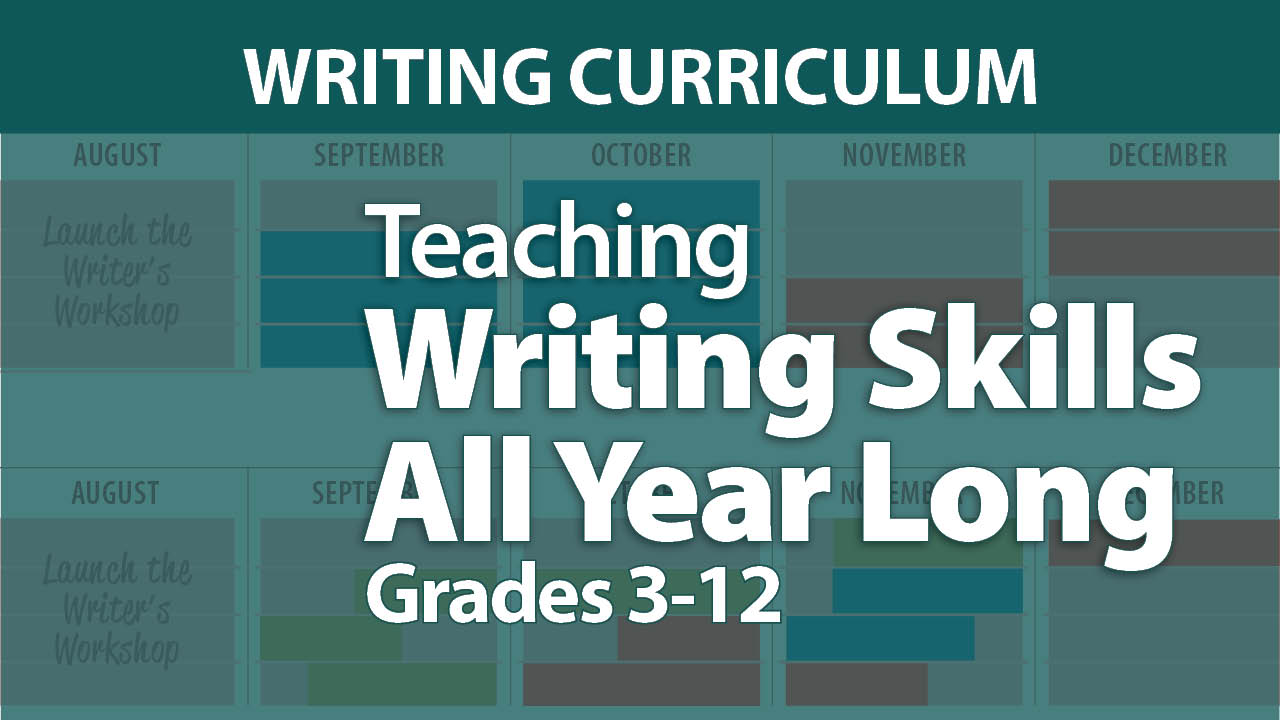 Teaching Writing Skills All Year Long: Grades 3-12 Online Course with webAcademy by Smekens Education
