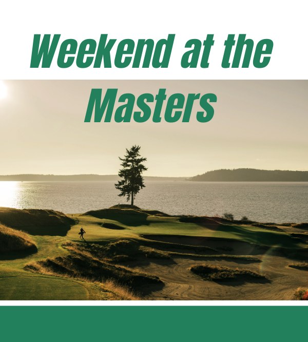 The Weekend at the Masters
