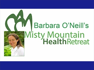 ​Barbara O'Neill Misty Mountain Retreat