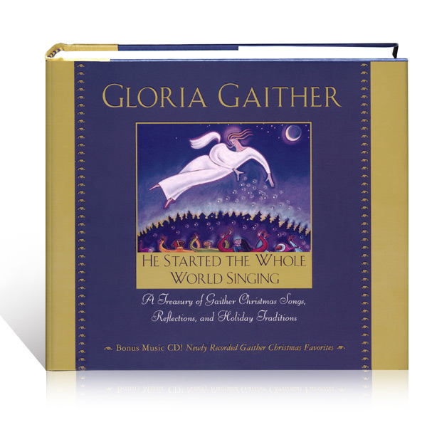 He Started The Whole World Singing by Gloria Gaither