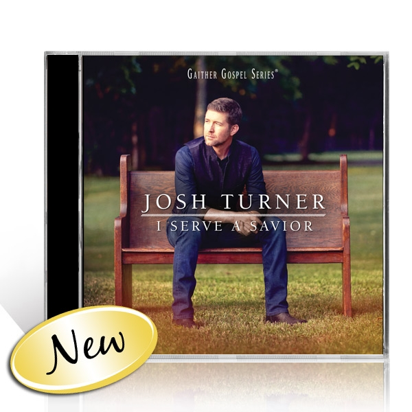 Josh Turner: I Serve A Savior CD