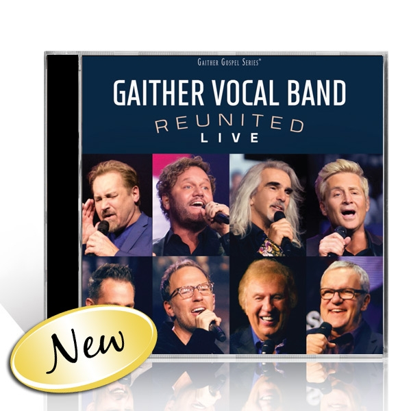 Gaither Vocal Band: Reunited LIVE CD
