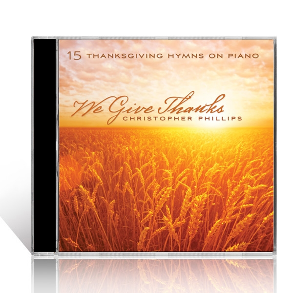 Christopher Phillips: We Give Thanks CD