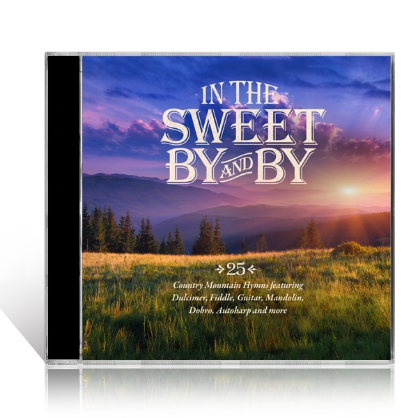 In The Sweet By And By CD