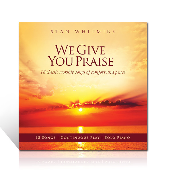 Stan Whitmire: We Give You Praise CD