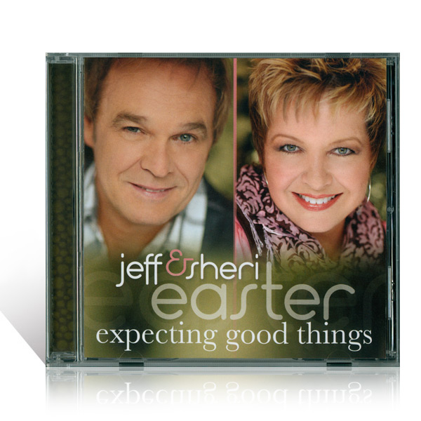 Jeff & Sheri Easter: Expecting Good Things CD