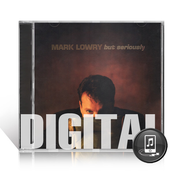 Mark Lowry: But Seriously - Digital