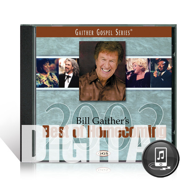 Bill Gaithers Best Of Homecoming 2002 - Digital