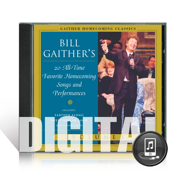 Gaither Homecoming Classics Vol 1 - Digital